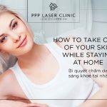 Làm 3 bước này bạn sẽ có làn da sáng khỏe tại nhà
